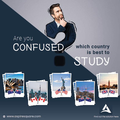 Confused which country is best to Study.