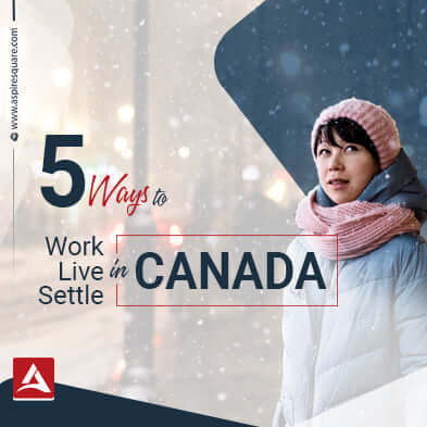 5 Easiest Ways to Immigrate to Canada
