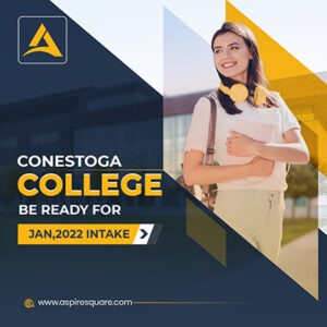 Conestoga College – Students Get Ready to Secure Your Admission for January – 2022 Intake