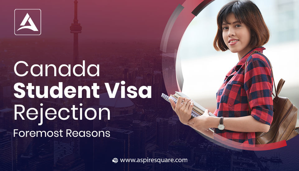 Foremost Reasons for Canada Student Visa Rejection