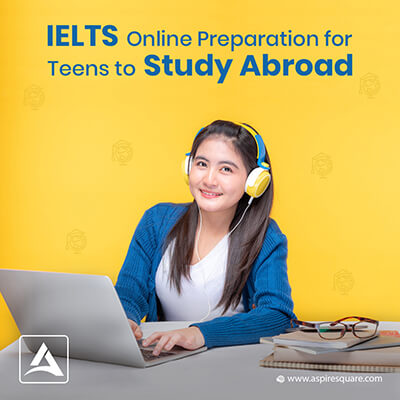 IELTS Online Preparation for Teens to Study Abroad in 2021