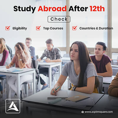 Study Abroad After 12th Get all the Crucial Information Here